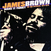 James Brown | Make It Funky - The Big Payback: 1971-1975